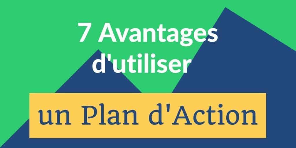 7 avantages d'un plan d'action (modèle)