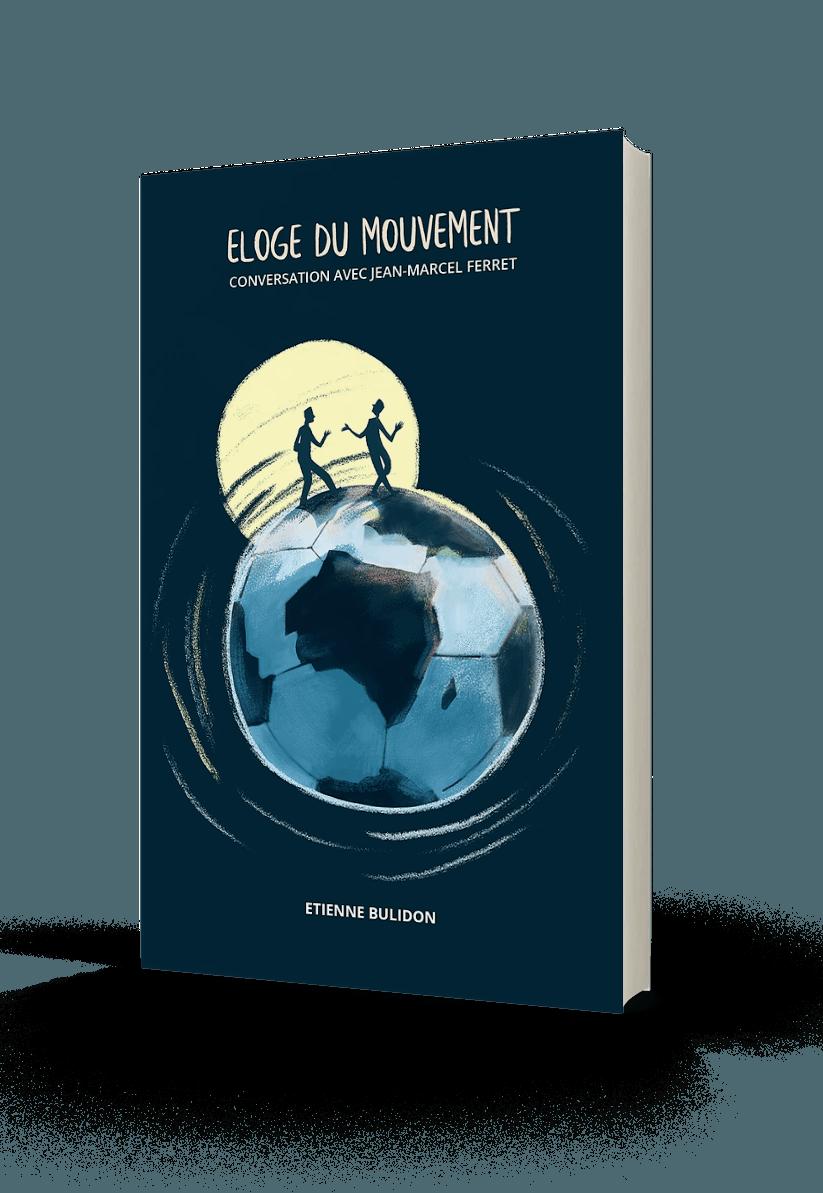 Eloge du mouvement Etienne Bulidon